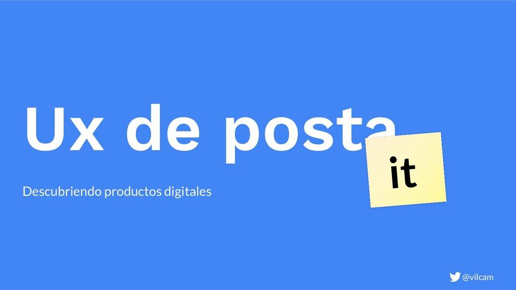 Ux de posta Descubriendo productos digitales it...