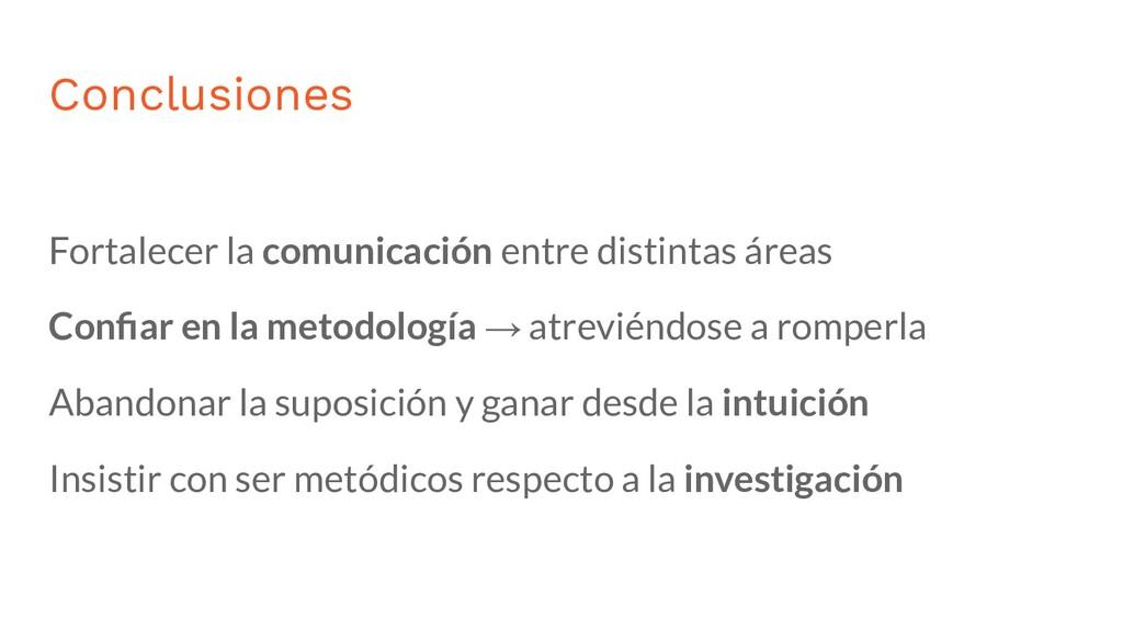 Conclusiones Fortalecer la comunicación entre d...