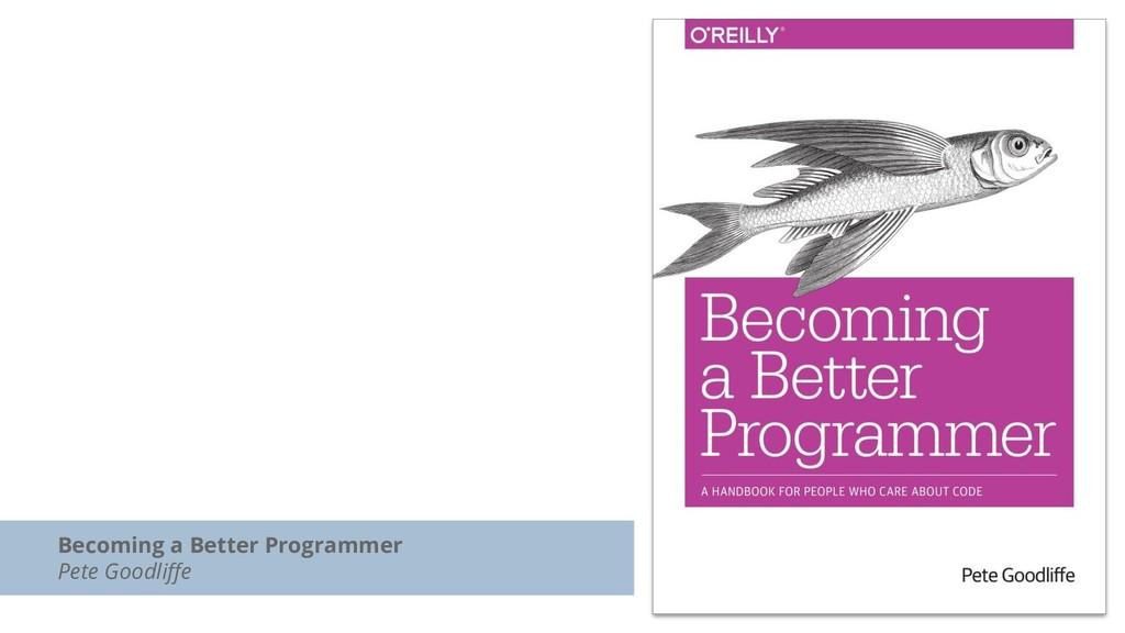 Becoming a Better Programmer Pete Goodliffe
