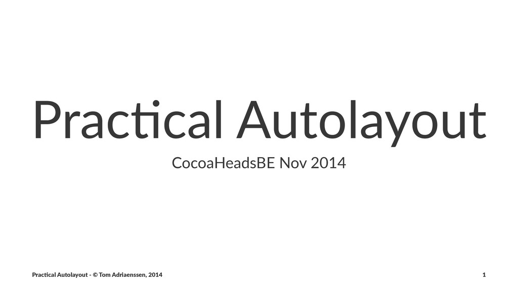Prac%cal'Autolayout CocoaHeadsBE+Nov+2014 Prac%...
