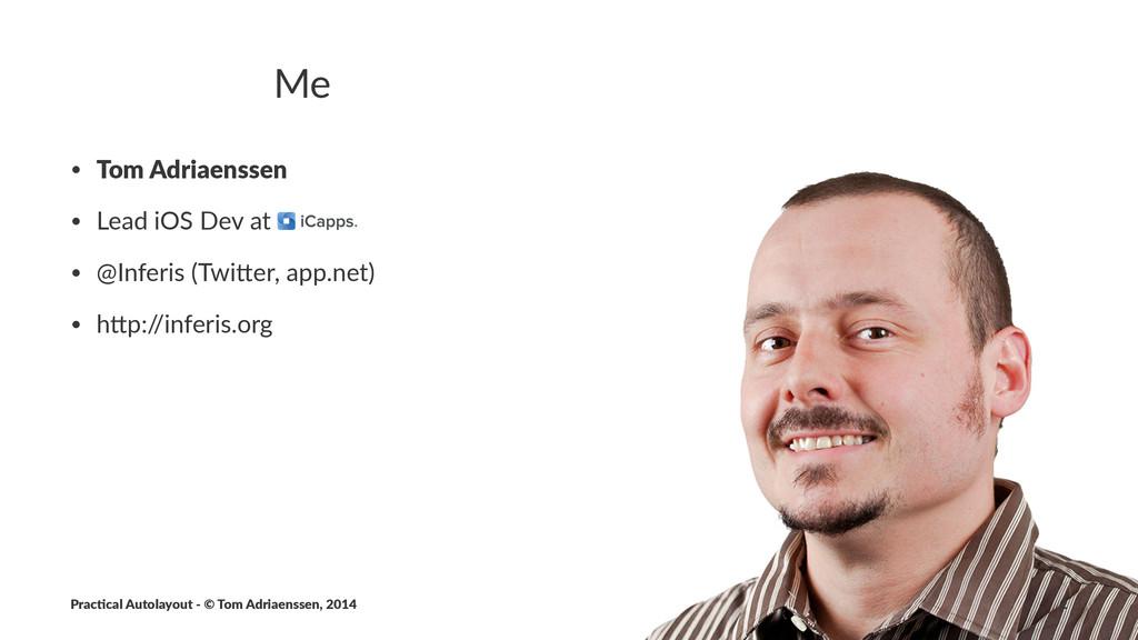 Me • Tom$Adriaenssen • Lead&iOS&Dev&at& • @Infe...