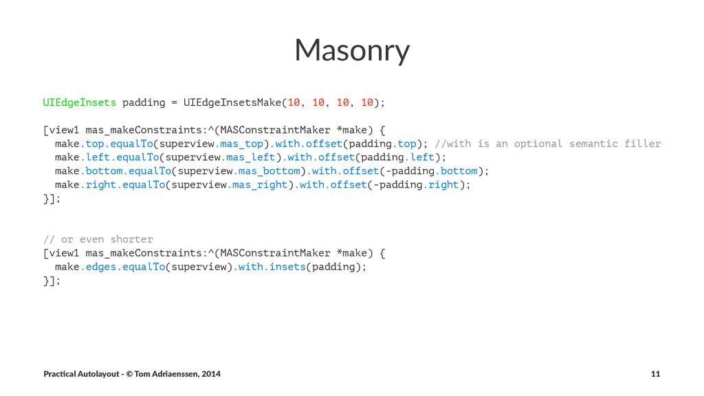 Masonry UIEdgeInsets padding = UIEdgeInsetsMake...