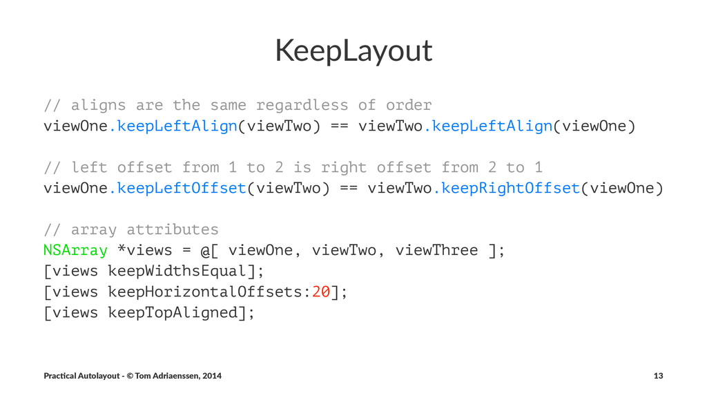 KeepLayout // aligns are the same regardless of...