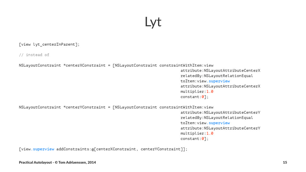 Lyt [view lyt_centerInParent]; // instead of NS...