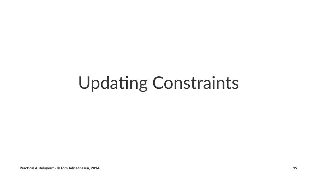 Upda%ng(Constraints Prac%cal'Autolayout'-'©'Tom...