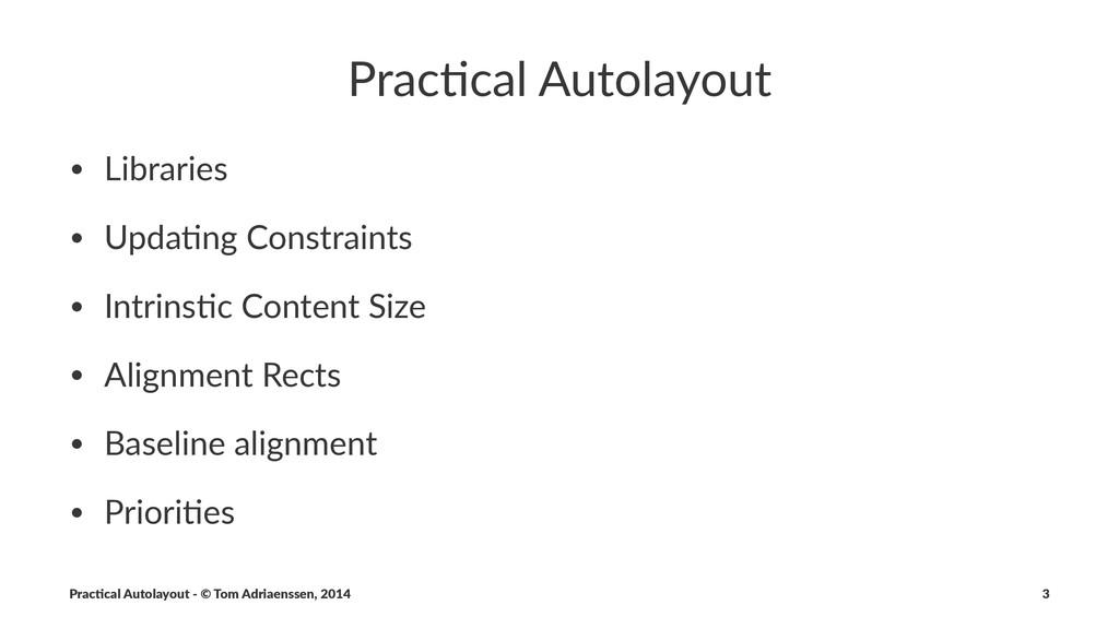 Prac%cal'Autolayout • Libraries • Upda,ng/Const...