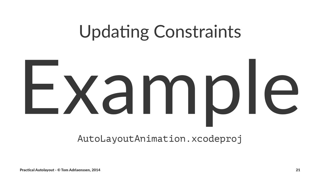 Upda%ng(Constraints Example AutoLayoutAnimation...