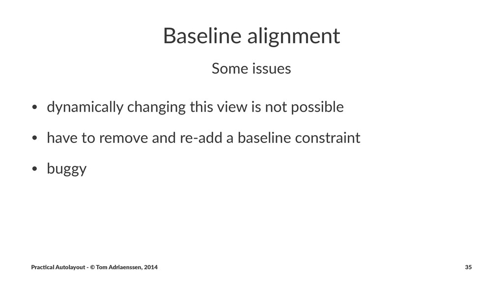 Baseline(alignment Some%issues • dynamically*ch...