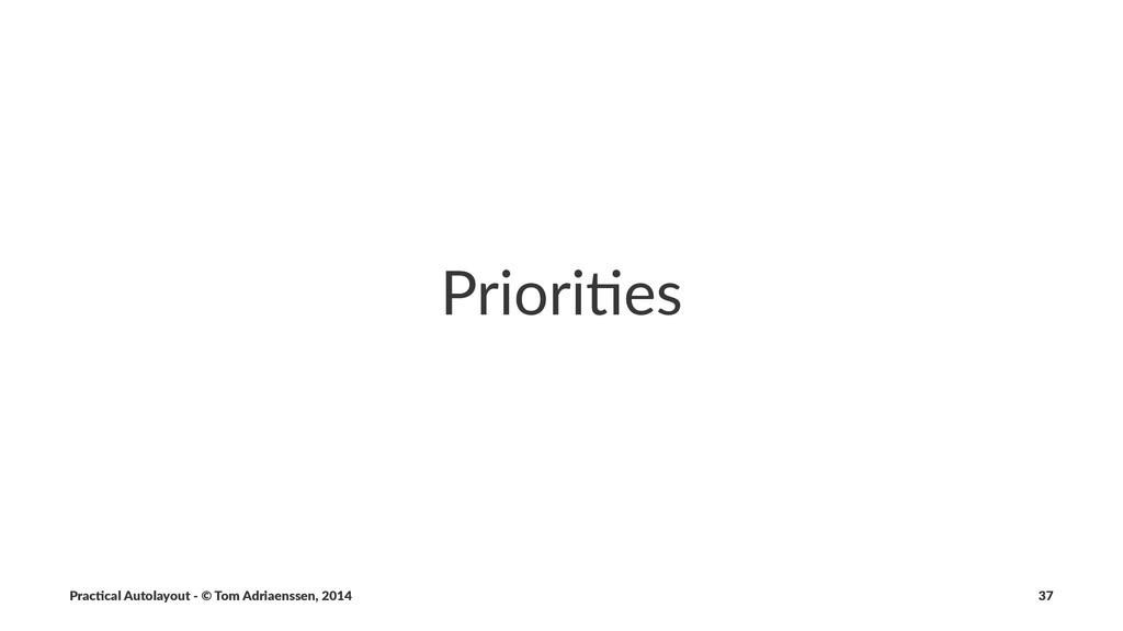 Priori%es Prac%cal'Autolayout'-'©'Tom'Adriaenss...