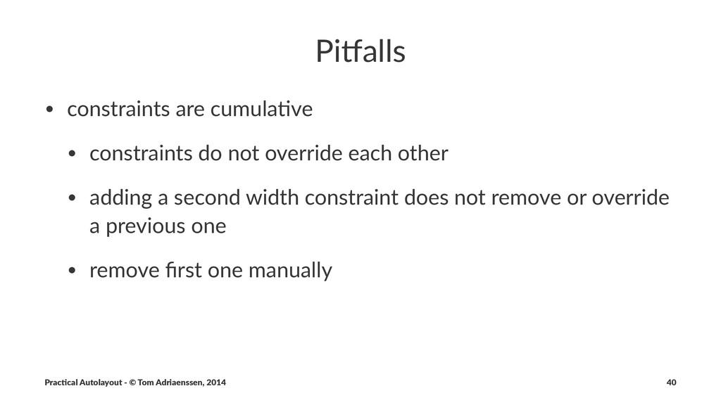 Pi#alls • constraints*are*cumula/ve • constrain...