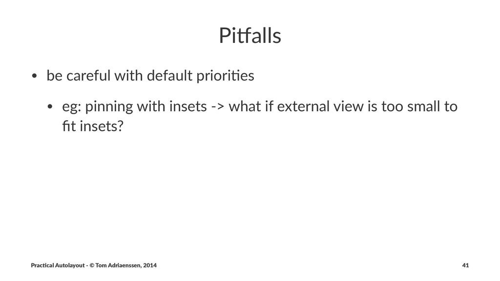 Pi#alls • be$careful$with$default$priori2es • e...