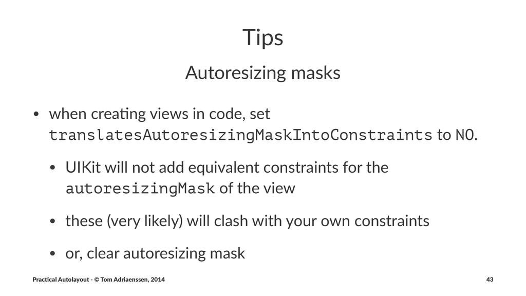 Tips Autoresizing,masks • when&crea*ng&views&in...