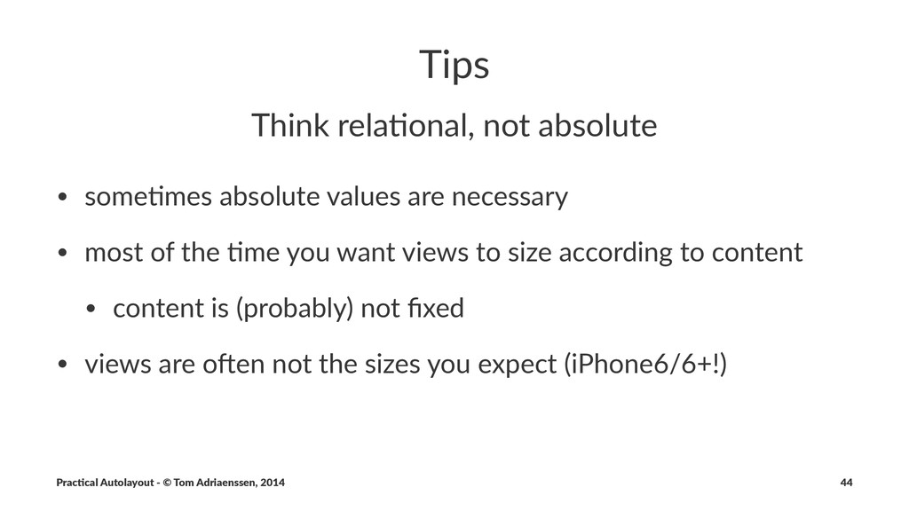 Tips Think&rela+onal,&not&absolute • some&mes'a...