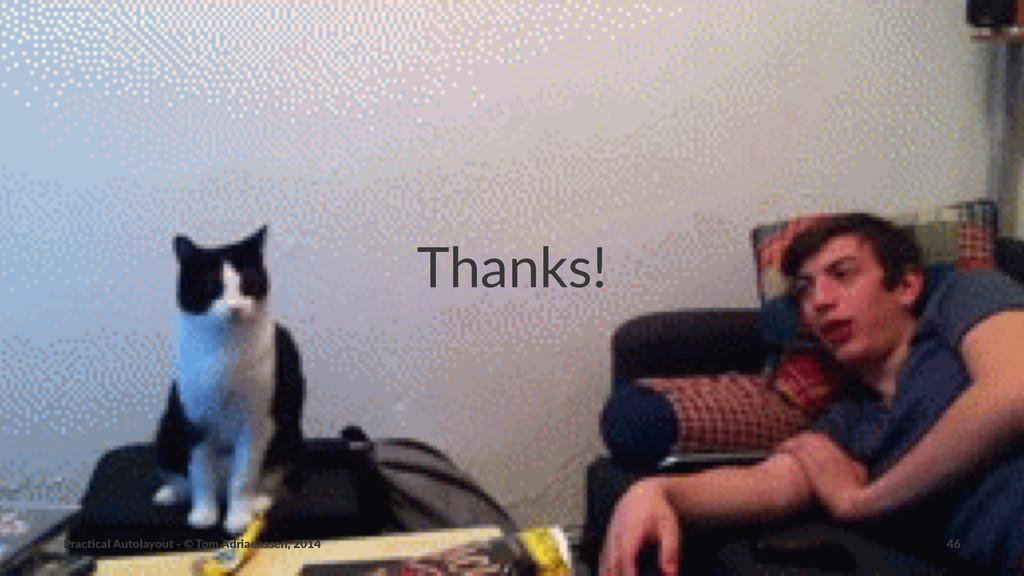 Thanks! Prac%cal'Autolayout'-'©'Tom'Adriaenssen...