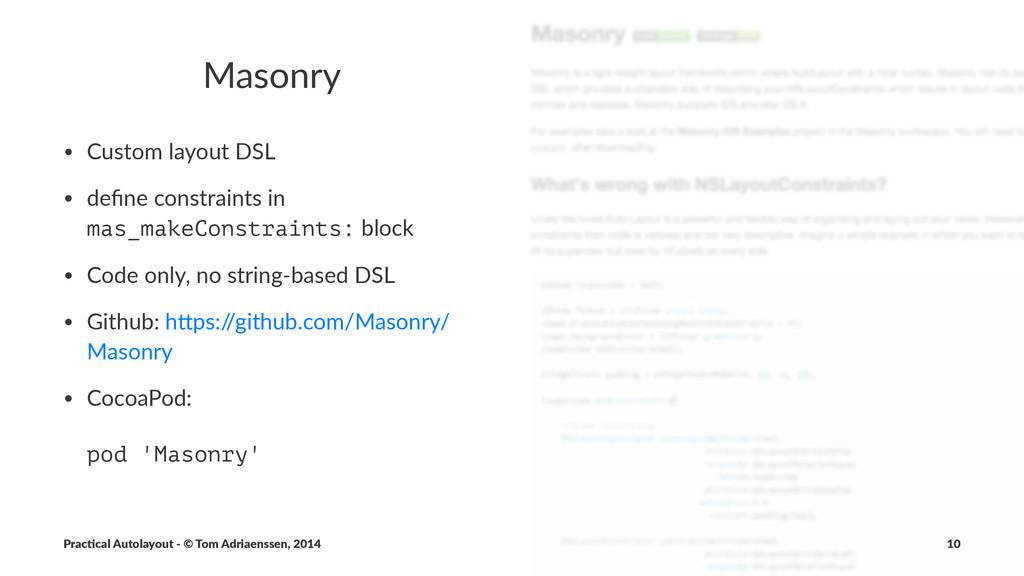 Masonry • Custom(layout(DSL • define(constraints...