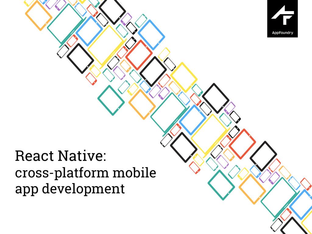 React Native: cross-platform mobile app develop...