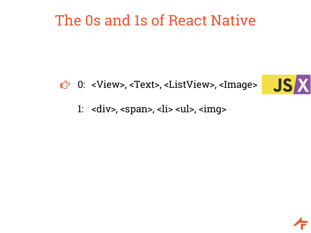 The 0s and 1s of React Native 0: <View>, <Text>...