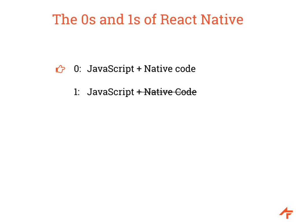 The 0s and 1s of React Native 0: JavaScript + N...