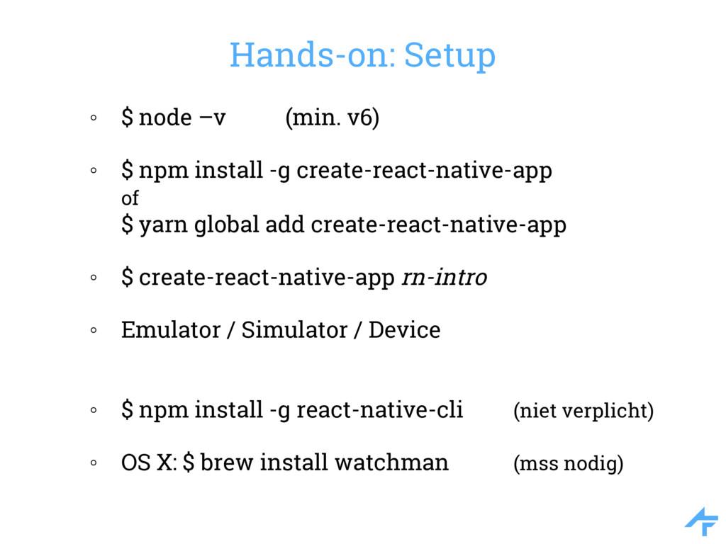 Hands-on: Setup ◦ $ node –v (min. v6) ◦ $ npm i...