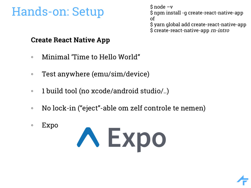 $ node –v $ npm install -g create-react-native-...