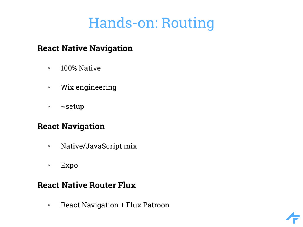 Hands-on: Routing React Native Navigation ◦ 100...