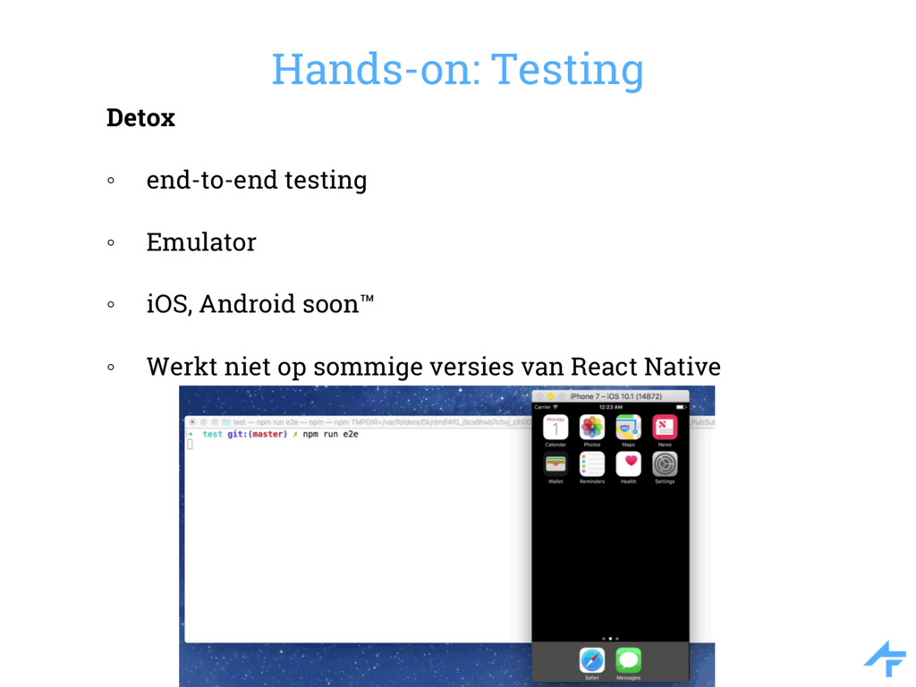 Hands-on: Testing Detox ◦ end-to-end testing ◦ ...