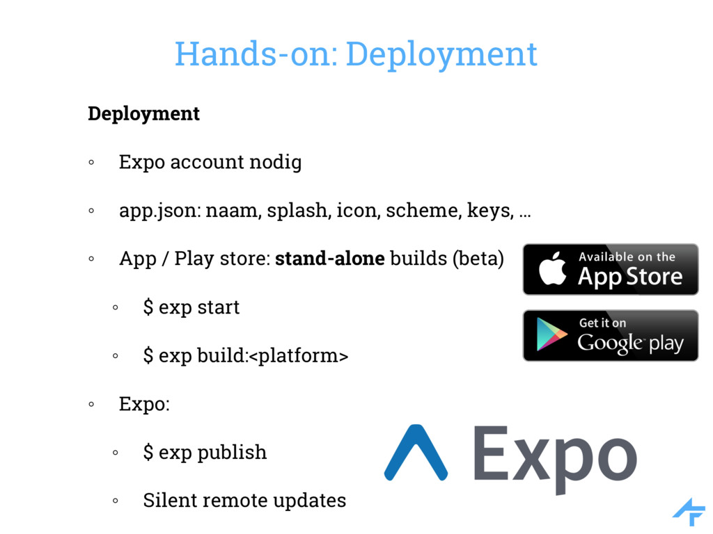 Hands-on: Deployment Deployment ◦ Expo account ...