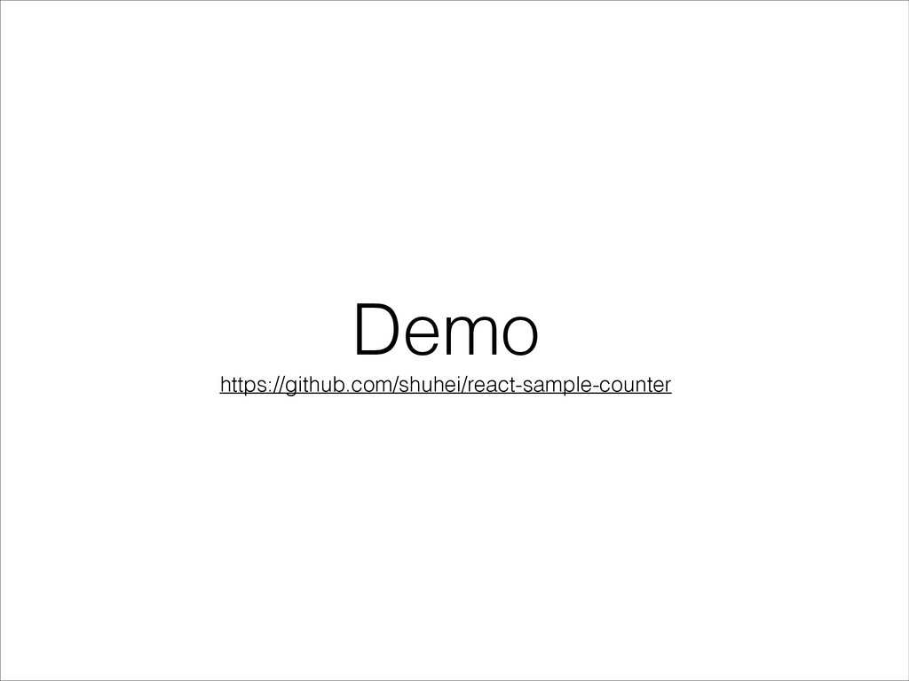 Demo https://github.com/shuhei/react-sample-cou...