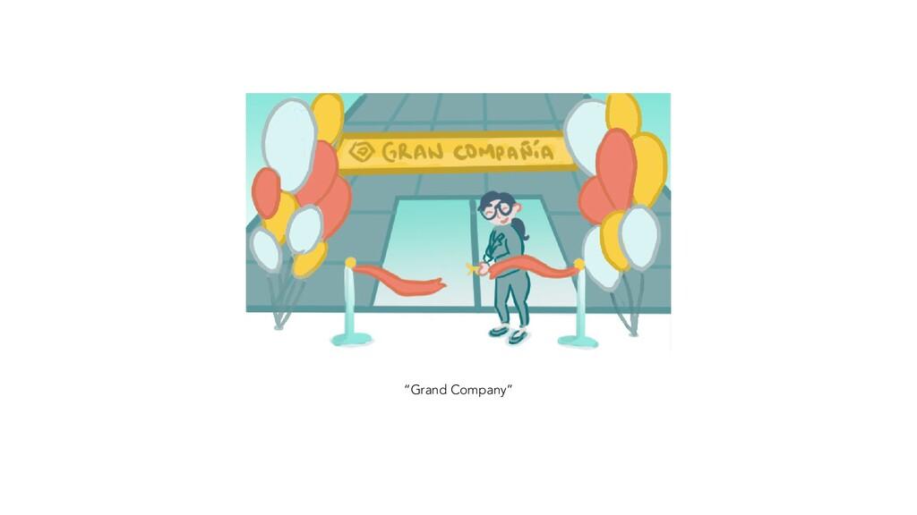 """""""Grand Company"""""""