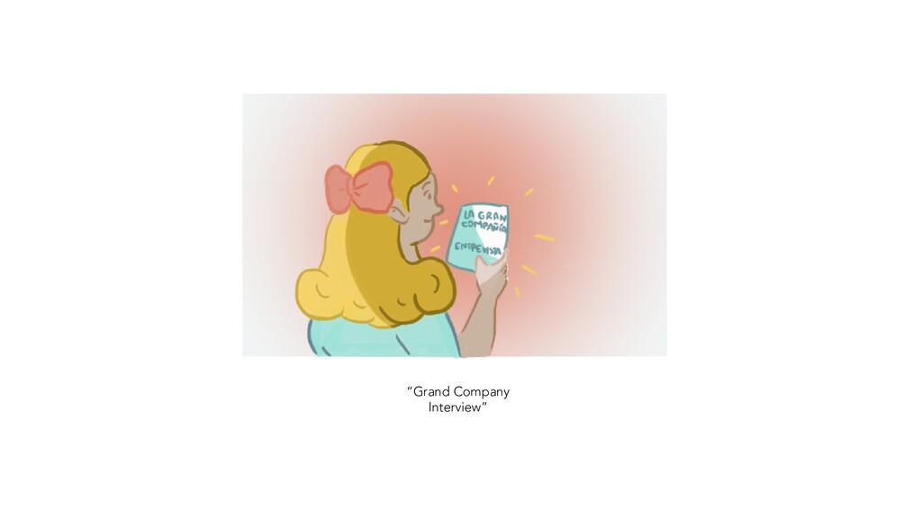 """Grand Company Interview"""