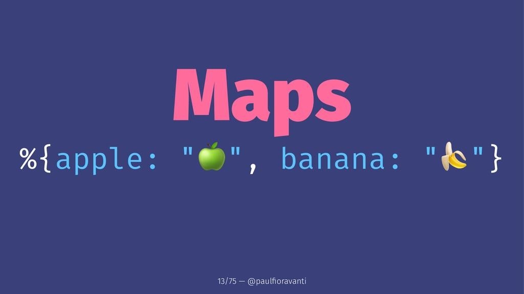 "Maps %{apple: "" ! "", banana: "" ""} 13/75 — @paul..."