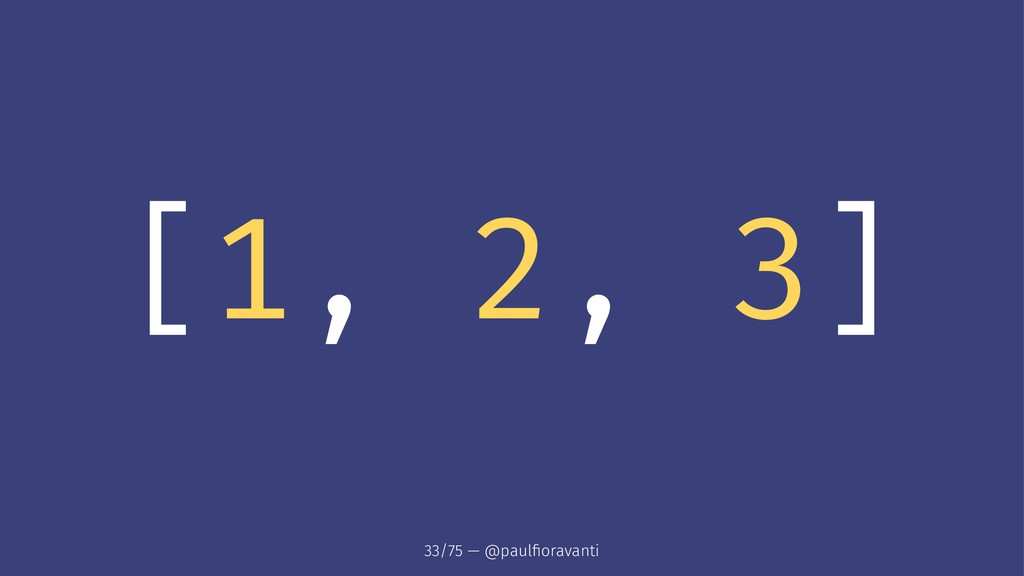[1, 2, 3] 33/75 — @paulfioravanti