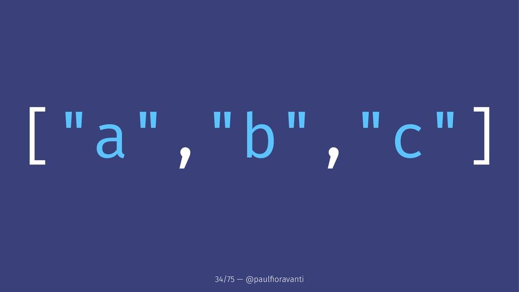 """[""""a"""",""""b"""",""""c""""] 34/75 — @paulfioravanti"""