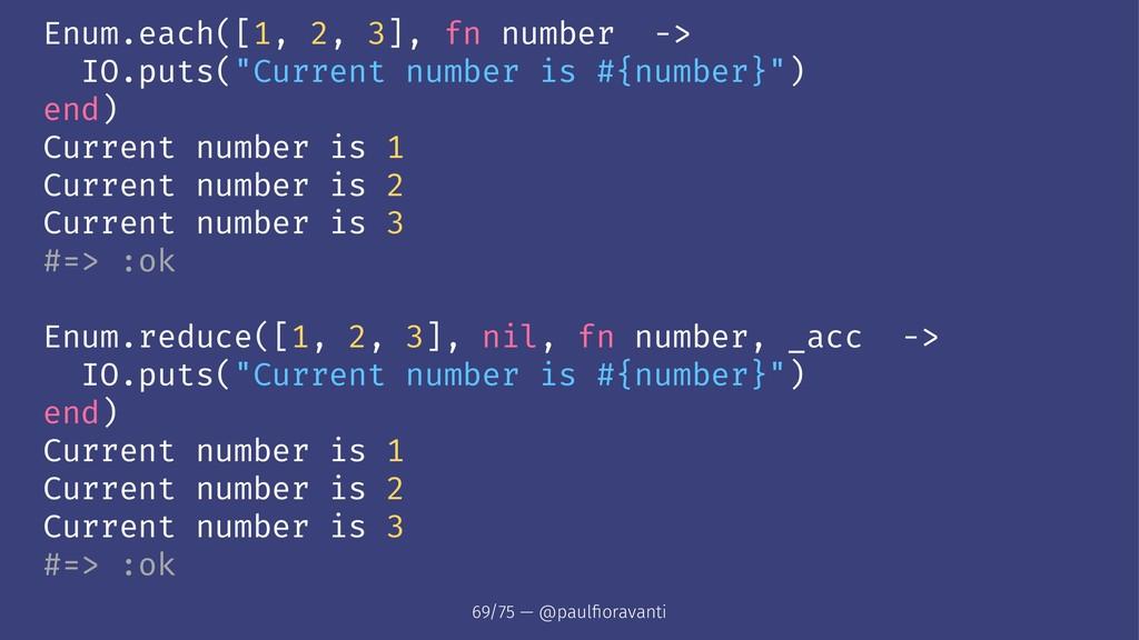 "Enum.each([1, 2, 3], fn number -> IO.puts(""Curr..."