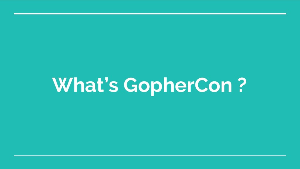 What's GopherCon ?