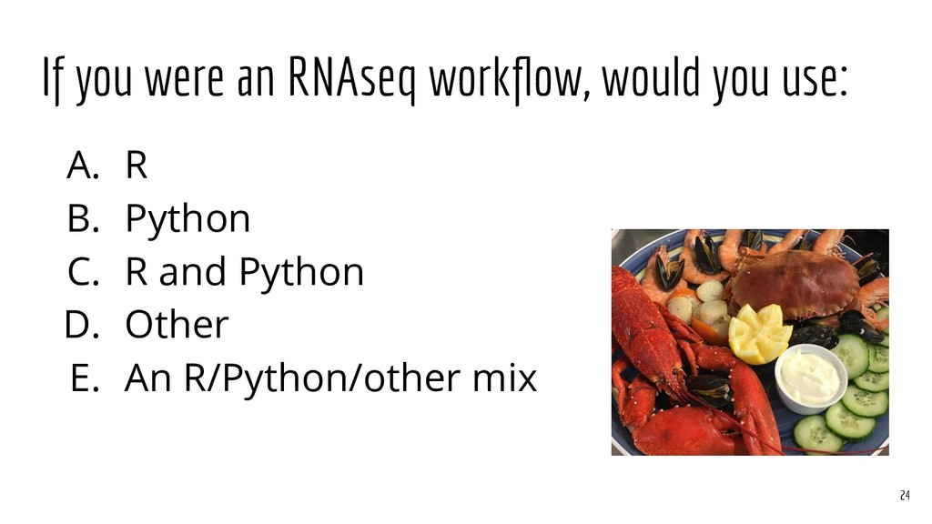 If you were an RNAseq workflow, would you use: A...