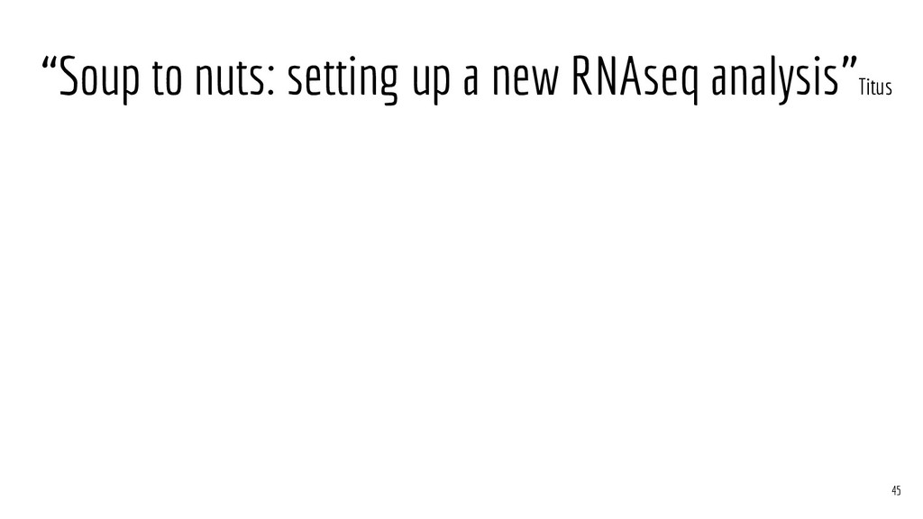 """Soup to nuts: setting up a new RNAseq analysis..."
