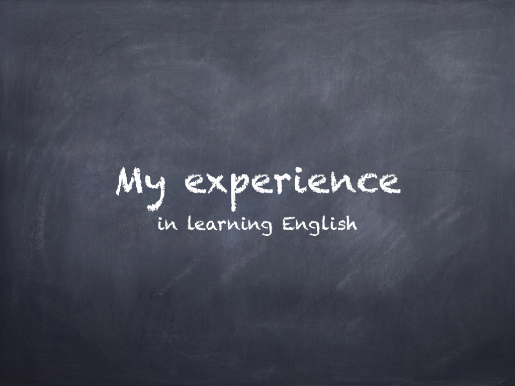 My experience in learning English