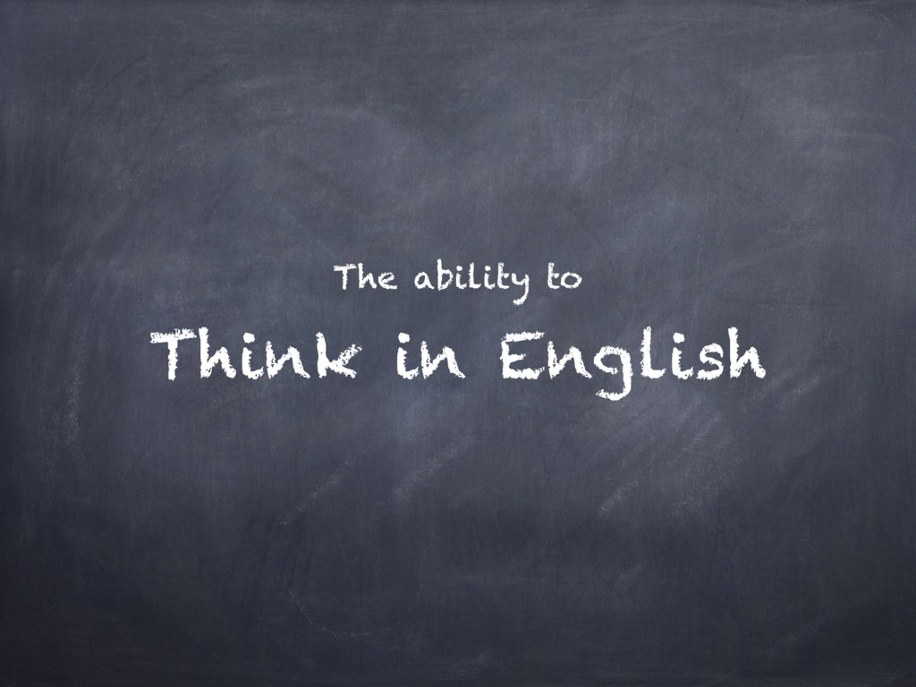 Think in English The ability to