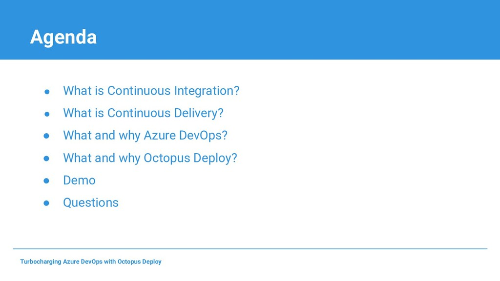 Agenda ● What is Continuous Integration? ● What...