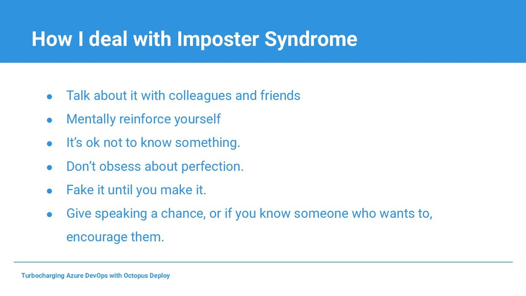 How I deal with Imposter Syndrome ● Talk about ...
