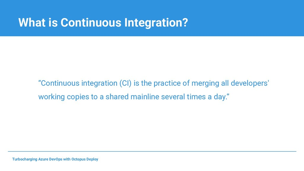 """What is Continuous Integration? """"Continuous int..."""