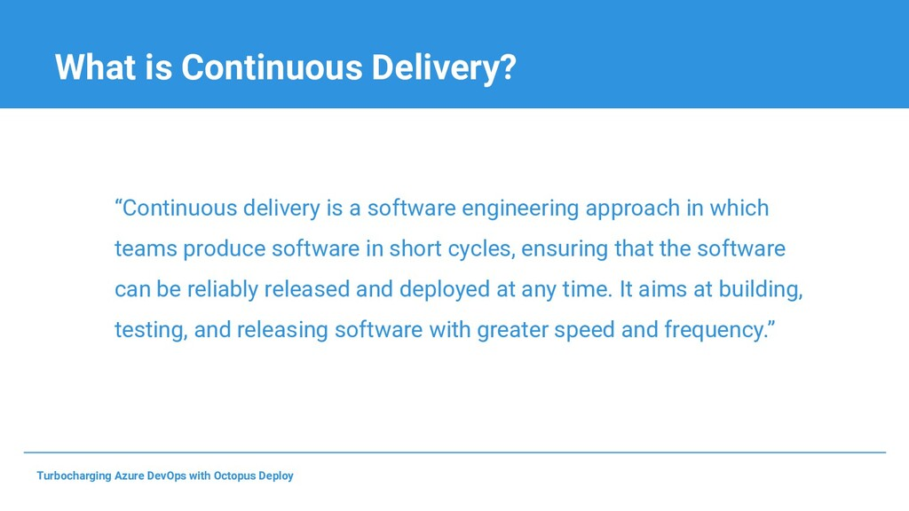 """What is Continuous Delivery? """"Continuous delive..."""
