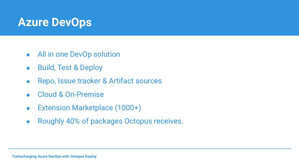 Azure DevOps ● All in one DevOp solution ● Buil...