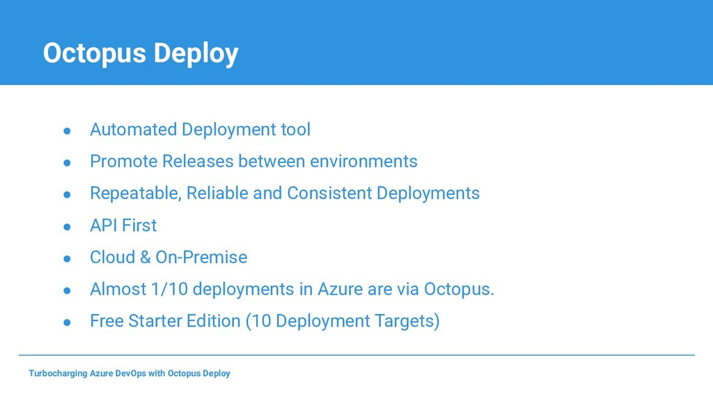 Octopus Deploy ● Automated Deployment tool ● Pr...