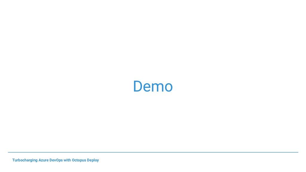 Demo Turbocharging Azure DevOps with Octopus De...