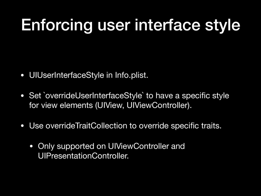 Enforcing user interface style • UIUserInterfac...