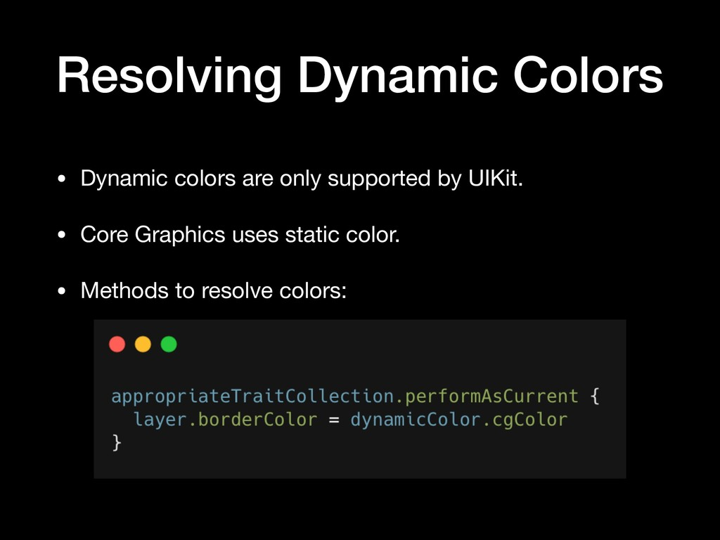 Resolving Dynamic Colors • Dynamic colors are o...