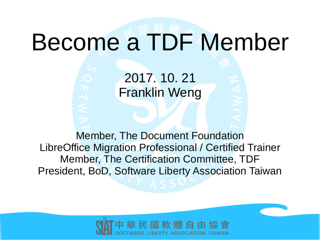 Become a TDF Member 2017. 10. 21 Franklin Weng ...