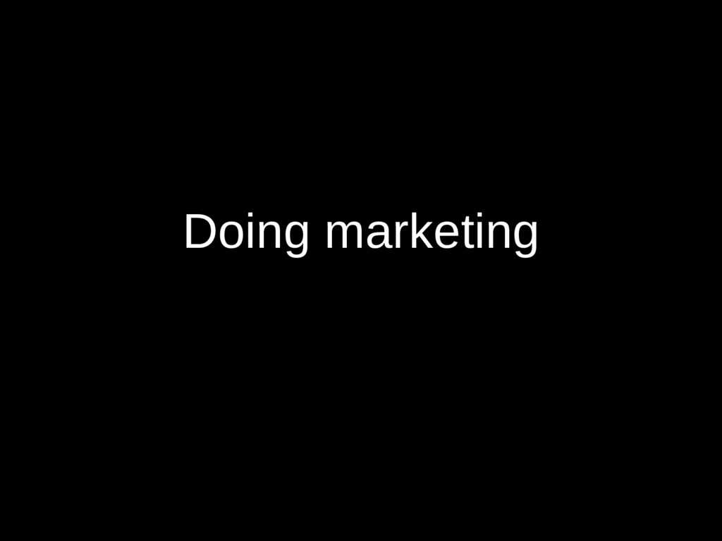 Doing marketing